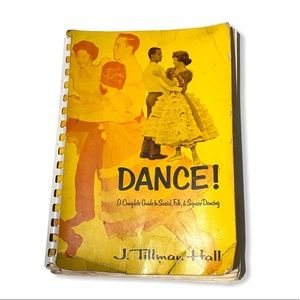 DANCE! A Guide To Social, Folk, & Square Dancing